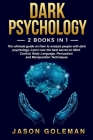 Dark Psychology: 2 books in 1. The ultimate guide on How to analyze people with dark psychology. Learn now the best secret on Mind Cont Cover Image