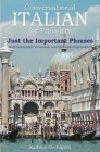 Conversational Italian for Travelers: Just the Important Phrases (with Restaurant Vocabulary and Idiomatic Expressions) Cover Image