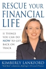Rescue Your Financial Life: 11 Things You Can Do Now to Get Back on Track Cover Image