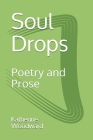 Soul Drops: Poetry and Prose Cover Image