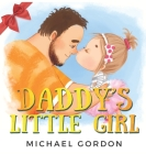 Daddy's Little Girl: Childrens book about a Cute Girl and her Superhero Dad (Family Life #6) Cover Image