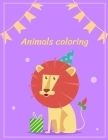 Animals Coloring: Beautiful and Stress Relieving Unique Design for Baby and Toddlers learning (Home Education #16) Cover Image