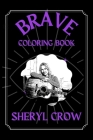 Sheryl Crow Brave Coloring Book: Funny Coloring Book Cover Image