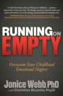 Running on Empty: Overcome Your Childhood Emotional Neglect Cover Image
