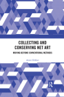 Collecting and Conserving Net Art: Moving Beyond Conventional Methods Cover Image