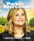 Parks and Recreation: On Waffles, Friends, and Work (RP Minis) Cover Image