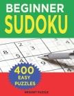 Beginner Sudoku: 400 Easy Puzzles (Sudoku for Beginners) Cover Image