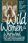 Wild Women in the Whirlwind: Afra-American Culture and the Contemporary Literary Renaissance Cover Image