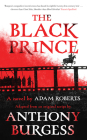 The Black Prince: Adapted from an Original Script by Anthony Burgess Cover Image