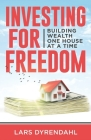 Investing for Freedom: Building wealth one house at a time Cover Image