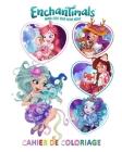 Cahier de coloriage: Enchantimals Cover Image
