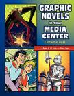 Graphic Novels in Your Media Center: A Definitive Guide Cover Image