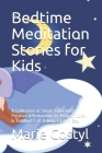 Bedtime Meditation Stories for Kids: A Collection of Short Tales with Positive Affirmations to Help Children & Toddlers Fall Asleep Fast in Bed Cover Image