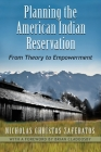 Planning the American Indian Reservation: From Theory to Empowerment Cover Image