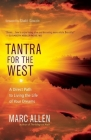 Tantra for the West: A Direct Path to Living the Life of Your Dreams Cover Image