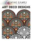 Creative Escapes Coloring Book: Art Deco Designs Cover Image