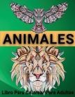 Animales Libro Para Colorear Para Adultos: Hermosos diseños de animales - 70 Diseños únicos para aliviar el estrés Cover Image