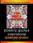 Positive Quotes Inspirational, Mandala Coloring Book for Adult: Art Therapy in Mandala Style. Anti-Stress Coloring Patterns Provides Hours of Stress R Cover Image