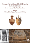 Mortuary Variability and Social Diversity in Ancient Greece: Studies on Ancient Greek Death and Burial Cover Image