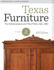 Texas Furniture, Volume Two: The Cabinetmakers and Their Work, 1840-1880 (Focus on American History) Cover Image