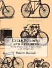 Cycle Building and Repairing: With Numerous Engravings and Diagrams Cover Image