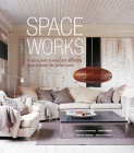 Space Works: A source book of design and decorating ideas to create your perfect home Cover Image