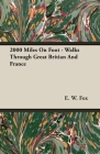 2000 Miles on Foot - Walks Through Great Britian and France Cover Image
