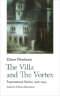 The Villa and the Vortex: Supernatural Stories, 1916-1924 Cover Image