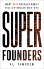 Super Founders: What Data Reveals About Billion-Dollar Startups Cover Image
