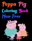 Peppa Pig Coloring Book Mess Free: peppa pig coloring book 25 Pages - 8.5