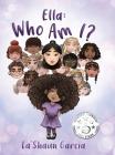 Ella: Who Am I? Cover Image