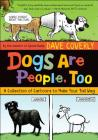 Dogs Are People, Too: A Collection of Cartoons to Make Your Tail Wag Cover Image