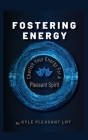Fostering Energy: Cherish Your Energy for a Pleasant Spirit Cover Image