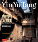 Yin Yu Tang: The Architecture and Daily Life of a Chinese House Cover Image