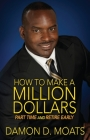 How To Make A Million Dollars Part Time and Retire Early Cover Image