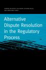 Alternative Dispute Resolution in the Regulatory Process (Public Utility Regulation) Cover Image