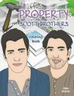 Hot Property: The Scott Brothers Coloring Book: An Ultra Fan Tribute to Jonathan and Drew Cover Image