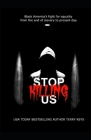 Stop Killing Us: My story and the history of racism in America. Cover Image