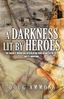 A Darkness Lit by Heroes: The Granite Mountain-Speculator Mine Disaster of 1917 Cover Image