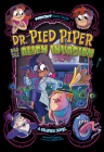 Dr. Pied Piper and the Alien Invasion: A Graphic Novel (Far Out Fairy Tales) Cover Image