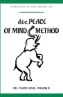 doc.PEACE of Mind Method: A Poetic Guide to Living Your Best Life Cover Image