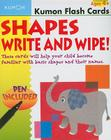 Shapes Write and Wipe! [With Non-Toxic Pen] (Kumon Flash Cards) Cover Image