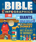 Bible Infographics for Kids: Giants, Ninja Skills, a Talking Donkey, and What's the Deal with the Tabernacle? Cover Image