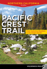 Pacific Crest Trail: Northern California: From Tuolumne Meadows to the Oregon Border Cover Image