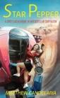 Star Pepper: A Spicy Adventure in Interstellar Capitalism Cover Image