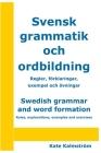 Swedish grammar and word formation - Svensk grammatik och ordbildning: Rules, explanations, examples and exercises - Regler, förklaringar, exempel och Cover Image
