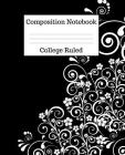 Composition Notebook College Ruled: 100 Pages - 7.5 x 9.25 Inches - Paperback - Black & White Design Cover Image