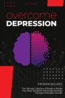 Overcome Depression: 2 Books in 1. The Ultimate Collection of Books to Rewire Your Brain: Borderline Personality Disorder, Manage Personali Cover Image
