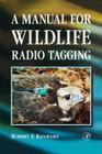 A Manual for Wildlife Radio Tagging Cover Image