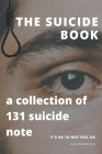 The Suicide Book: real suicide notes, collection of 131 suicide note, famous people suicide notes. Cover Image